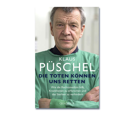Klaus Püschel • Die Toten können uns retten