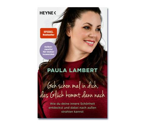 Paula Lambert • Geh schon mal in dich, das Glück kommt dann nach