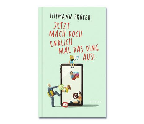 Tillmann Prüfer • Jetzt mach doch endlich mal das Ding aus!