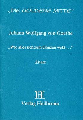 "Heft 16 - Johann Wolfgang von Goethe: ""Wie sich alles zum Ganzen webt ..."""