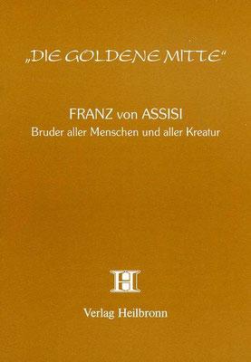 """Heft 26 - Franz von Assisi: """"Bruder aller Menschen und aller Kreatur"""""""