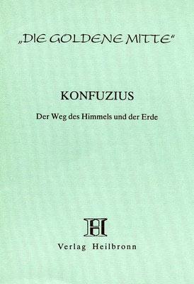 """Heft 8 - Konfuzius: """"Weg des Himmels und der Erde"""""""