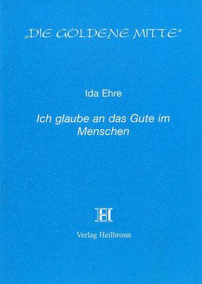 """Heft 31 - Ida Ehre: """"Ich glaube an das Gute im Menschen"""""""