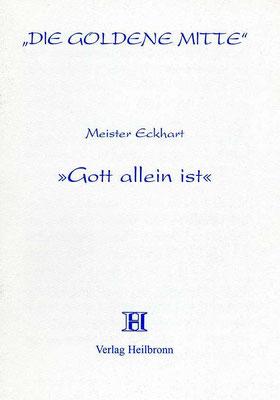 "Heft 30 - Meister Eckhart: ""Gott allein ist"""