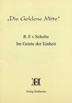 """Heft 7 - Renate F. von Scholtz: """"Im Geiste der Einheit"""""""