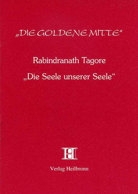 "Heft 21 - Rabindranath Tagore: ""Die Seele unserer Seele"""