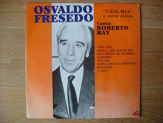 "Plattencover von Osvaldo Fresedo, Canta: Roberto Ray ""Vida Mia"" auf ""Tango Argentino von Vinyl"" - Tango-DJ Enrique Jorge"