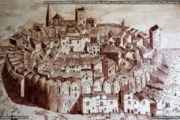 Les arènes d'Arles au 18ème siècle, avant la démolition des maisons.
