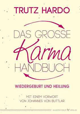 Trutz Hardo, Das grosse Karmahandbuch, Reinkarnation, Rückführung, Karma ...