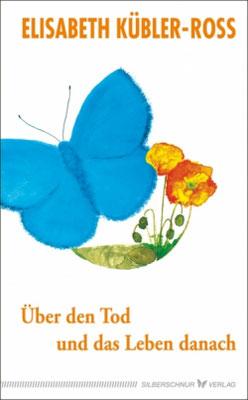 Elisabeth Kübler - Ross, Über den Tod und das Leben danach, Trutz Hardo