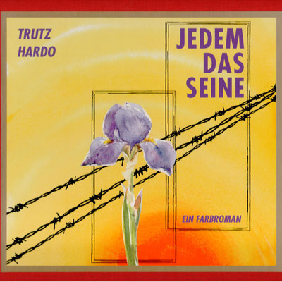 Trutz Hardo, Jedem das Seine