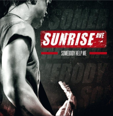 "Sunrise Avenue: Single-Cover ""Somebody Help Me"", 2011."