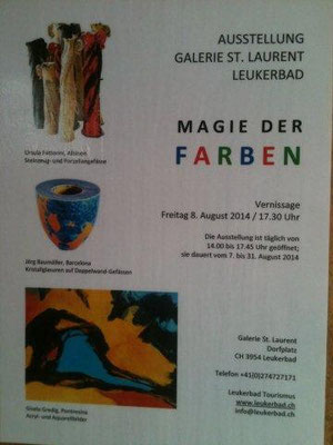 """Leukerbad, Switzerland, 2014, Expo """"Magie der Farben"""" together with Ursula Fattorini and Gisela Gredig"""