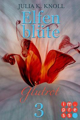 Elfenblüte, Romantic Fantasy, Teil 3