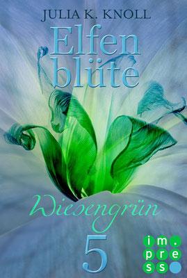 Elfenblüte, Romantic Fantasy, Teil 5