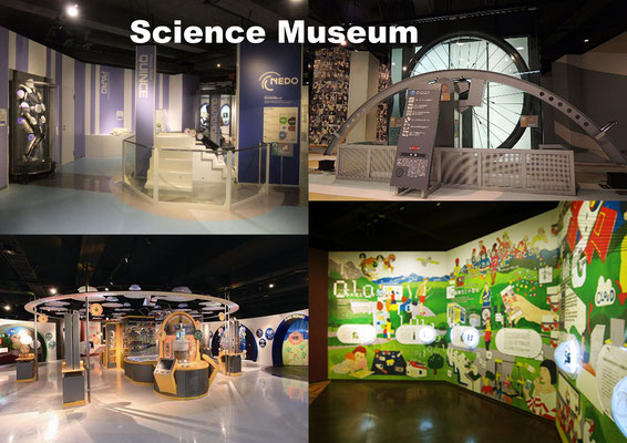 This was established to promote public understanding of science and technology closely related to our daily lives for children to grown-ups. Exhibits are mostly interactives so that you can manipulate and play with them.