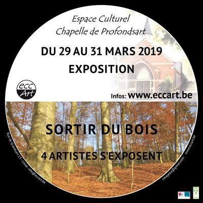 """Exposition """"Sortir du bois, 4 artistes s'exposent"""" à la chapelle de Profondsart. 2019"""