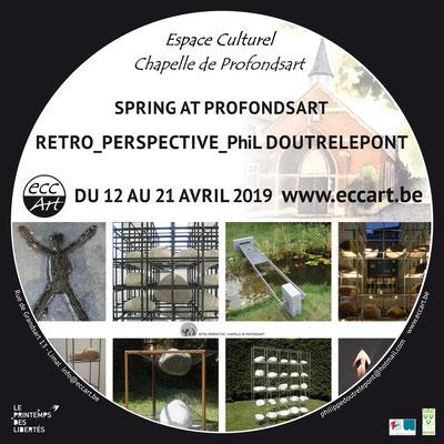"2019 ""Spring at Profondsart"", Rétro_Perspective_PhiL Doutrelepont"