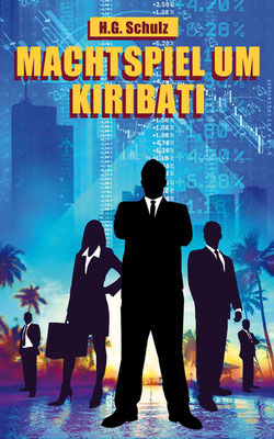 Titel: Machtspiel um Kiribati, Kunde: H.G. Schulz Autor, Technik: Bleistift, Acryl, Photoshop, Entstehung: 2017