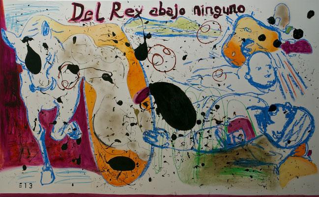 """""""Del Rey abajo ninguno"""", 310x195cm, Mischtechnik auf LW, 2013"""