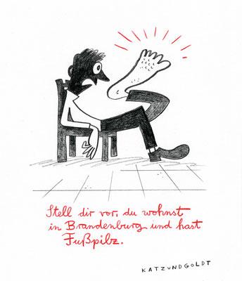 """Originalzeichnung """"Stell dir vor, du wohnst in Brandenburg und hast Fußpilz!"""""""