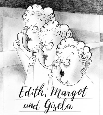 """Originalzeichnung """"Edith, Margot und Gisela"""""""