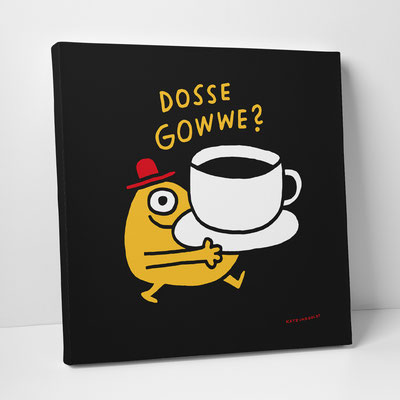 "Leinwanddruck ""Dosse Gowwe?"""