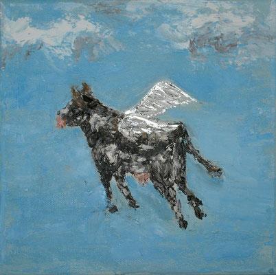 """""""Da fliegt die Kuh"""" Öl auf Leinwand, 20x20, 2010 verkauft"""
