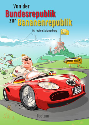 Cover  Von der Bundesrepublik zur Bananenrepublik. Illustration, Cartoon, Karikatur. Layoutvorschlag des Illustrators Michael Mantel.