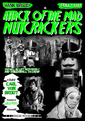 Attack of the Mad Nutcrackers (1955); Regie: Carl von Brodt; USA; schwarz-weiß; Tonfilm; Genre: Horror; 78 Min.  - Faksimile (Digital print); 62,45 x 38,16 cm; 2019