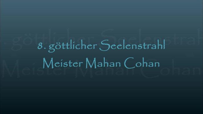 8. Seelenstrahl Meister Mahan Cohan