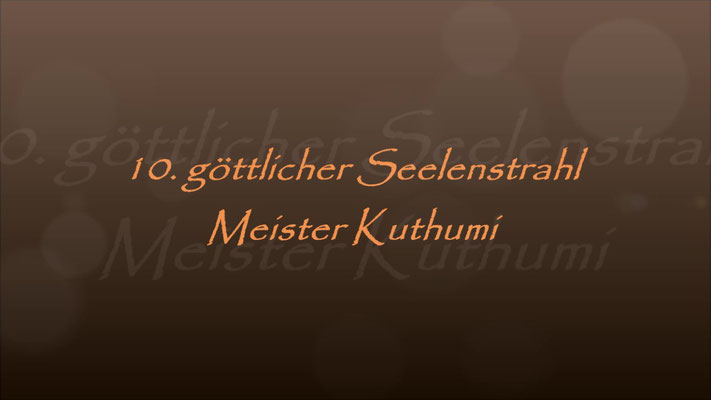 10.Seelenstrahl Meister Kuthumi