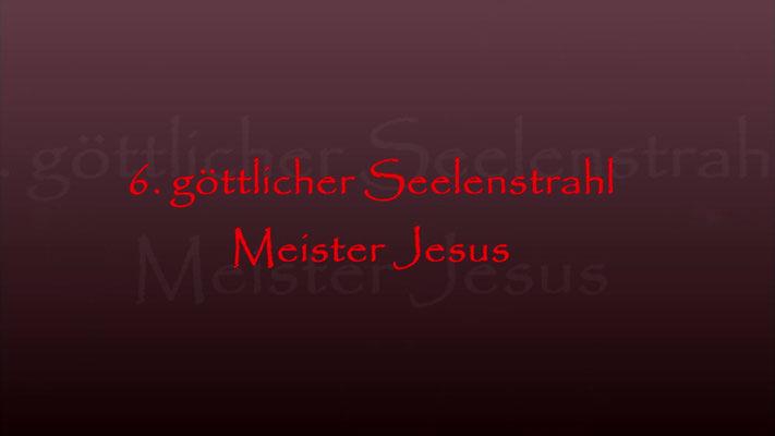 6. göttliche Seelenstrahl Meister Jesus