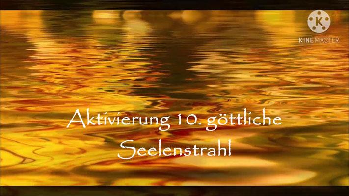 Aktivierung 10. göttliche Seelenstrahl