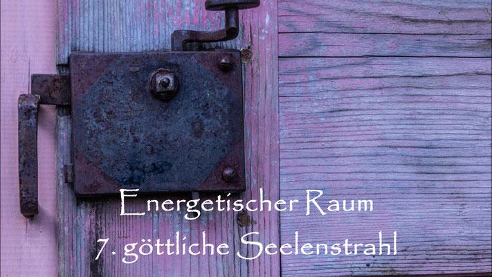 Energetische Raum 7. Seelenstrahl