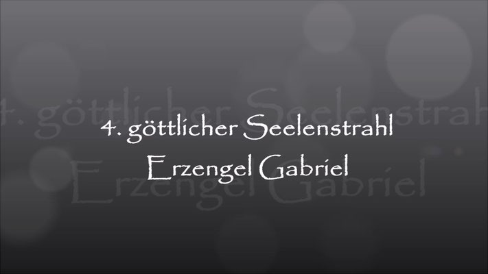 4. Seelenstrahl Erzengel Gabriel