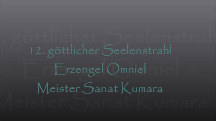 12. Seelenstrahl Erzengel Omniel und Meister Sanat Kumara