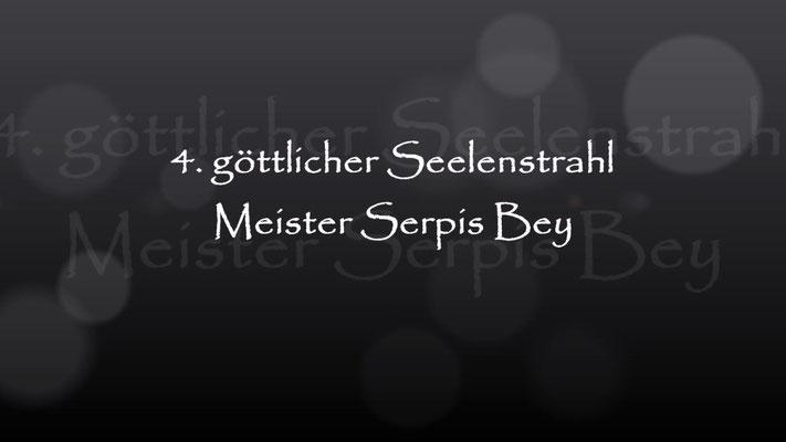 4. Seelenstrahl Meister Serapis Bey