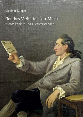 Dietlinde Küpper: Goethes Verhältnis zur Musik