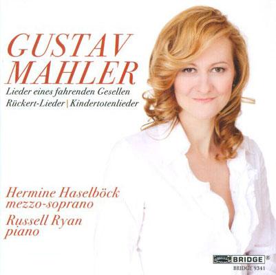 Gustav Mahler: Kindertotenlieder, Rückertlieder, Lieder eines fahrenden Gesellen, Hermine Haselböck, Russell Ryan, Bridge Records
