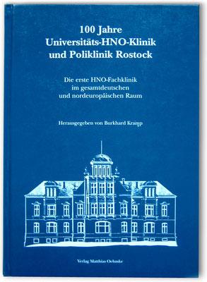 Buchtitel 100 Jahre Universitäts-HNO-Klinik Rostock, Verlag Matthias Oehmke