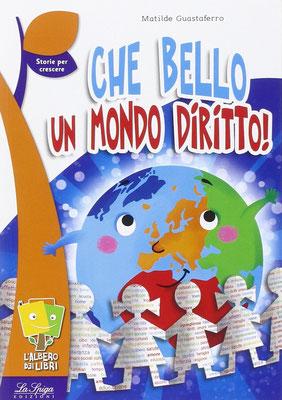 CHE BELLO UN MONDO DIRITTO - LA SPIGA