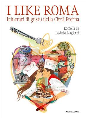 MONDADORI - I LIKE ROMA- LAVINA BIAGIOTTI (edizione limitata)
