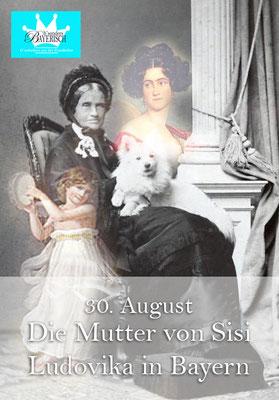 bsonders BAYERISCH Artikel - Die Mutter von Sisi, Ludovika Herzogin in Bayern