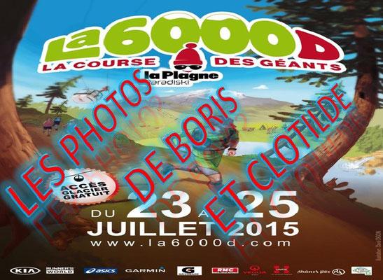 La 6000D 2015 - Photos de Clotilde & Boris (La Plagne - dép73 - 1,5/5/12/28/65km - Ven24&Sam25/07/2015)