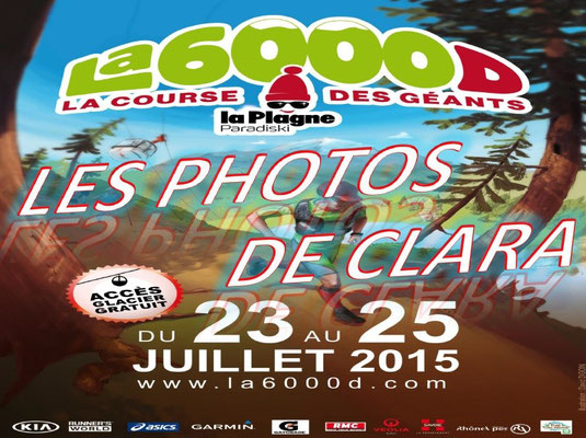La 6000D - Photos de Clara (La Plagne - dép73 - 1,5/5/12/28/65km - Ven24&Sam25/07/2015)