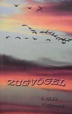 """""""Zugvögel"""" Anthologie zum 8. ALFA-Multi-Media-Wettbewerb"""