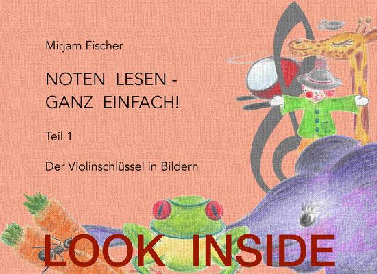 Noten lesen - ganz einfach! Der Violinschlüssel in Bildern - Idee, Text, Illustrationen Mirjam Fischer