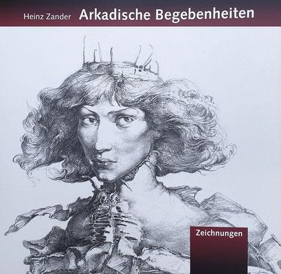 """Heinz Zander - """"Arkadische Begebenheiten"""", Galerie Thoms 2015, 56 Seiten, 22x30cm, mit zahlreichen Abb. und Texten von Heinz Zander und Gerd Lindner - 10 EUR"""