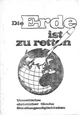 """Deckblatt """"Die Erde ist zu retten"""", 1980, Publikation des sog. """"Erde-Kreis"""", KFH Wittenberg"""